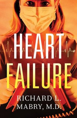 Heart Failure - eBook  -     By: Richard L. Mabry