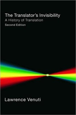 The Translator's Invisibility: A History of Translation  -     By: Lawrenc Venuti
