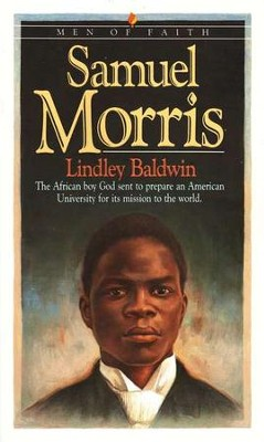 Samuel Morris, Men and Women of Faith Series  -     By: Lindley Baldwin