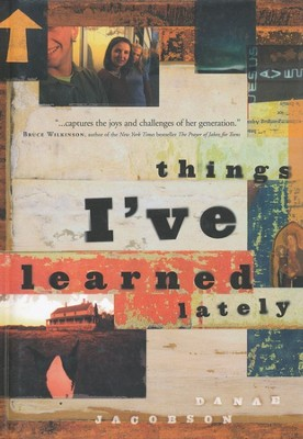 Things I've Learned Lately   -     By: Danae Jacobson