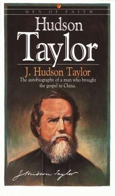 Hudson Taylor, Men and Women of Faith Series  -     By: Hudson Taylor
