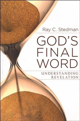 God's Final Word: Understanding Revelation   -     By: Ray C. Stedman