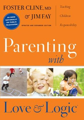 Parenting with Love & Logic: Teaching Children Responsibility  -     By: Foster Cline, Jim Fay