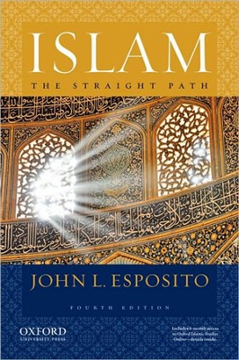 Islam: The Straight Path, 4th Edition   -     By: John L. Esposito
