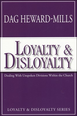 Loyalty and Disloyalty: Dealing with Unspoken Divisions Within the Church  -     By: Dag Heward-Mills