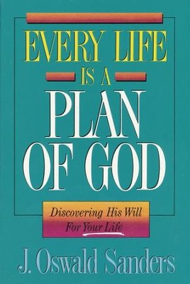 Every Life is A Plan of God   -     By: J. Oswald Sanders