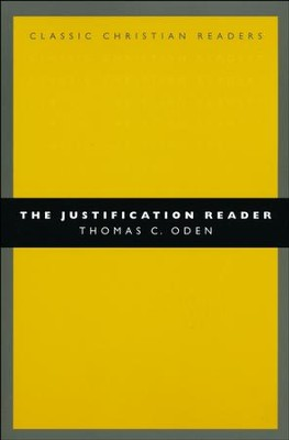 The Justification Reader  -     Edited By: Thomas C. Oden     By: Edited by Thomas C. Oden