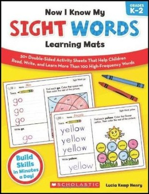 Now I Know My Sight Words Learning Mats: 50+ Double-Sided Activity Sheets That Help Children Read, Write, and Really Learn More Than 100 High-Frequency Words  -     By: Lucia Kemp Henry