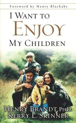 I Want To Enjoy My Children  -     By: Henry Brandt, Kerry L. Skinner