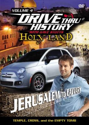 Drive Thru History with David Stotts #4: Temple, Cross and the Empty Tomb DVD, From Jerusalem to Calvary  -     By: Dave Stotts