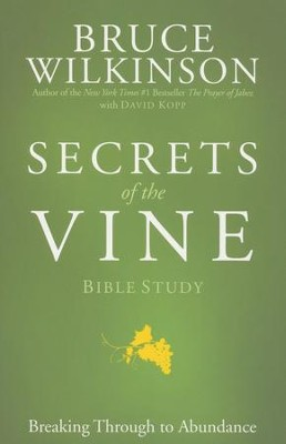 Secrets Of The Vine Bible Study  -     By: Bruce Wilkinson
