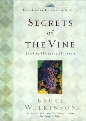 Secrets of the Vine   -     By: Bruce Wilkinson