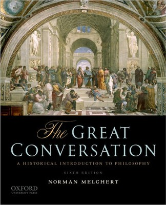 The Great Conversation: A Historical Introduction to Philosophy  -     By: Norman Melchert