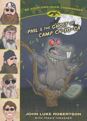 Phil and The Ghost of Camp Ch-Yo-Ca   -     By: John Luke Robertson, Travis Thrasher