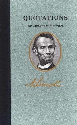 Quotations of Abraham Lincoln   -     By: Abraham Lincoln