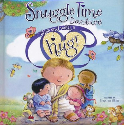 Snuggle Time Devotions That End with a Hug!  -     By: Stephen Elkins     Illustrated By: Mark Jones
