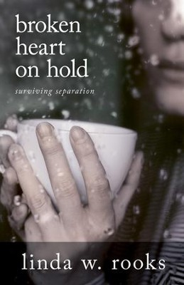 Broken Heart on Hold: Surviving Separation - eBook  -     By: Linda Rooks