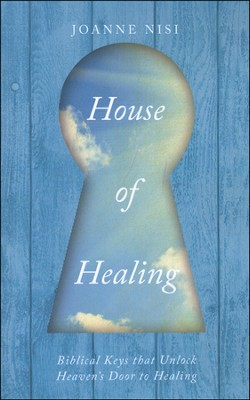 House of Healing  -     By: Joanne Nisi