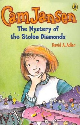 Cam Jansen #1: Mystery of the Stolen Diamonds  -     By: David A. Adler     Illustrated By: Susanna Natti
