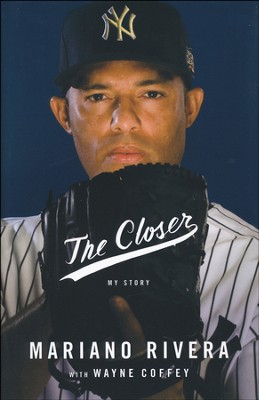 The Closer: My Story   -     By: Mariano Rivera, Wayne Coffey