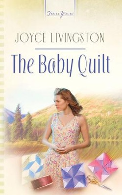 The Baby Quilt - eBook  -     By: Joyce Livingston