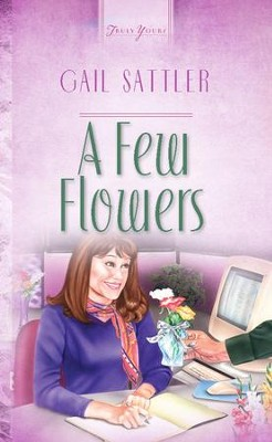 A Few Flowers - eBook  -     By: Gail Sattler