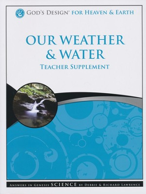 Teacher & Student Pack, Our Weather & Water: God's Design Series   -     By: Debbie Lawrence, Richard Lawrence