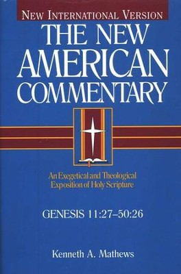 Genesis 11-50: New American Commentary [NAC]   -     By: Kenneth Matthews