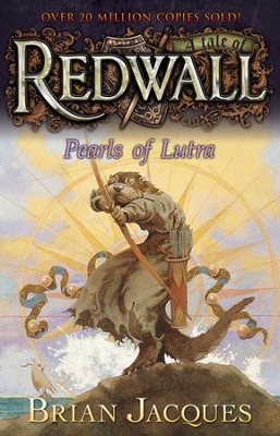#9: Pearls of Lutra: A Tale of Redwall  -     By: Brian Jacques     Illustrated By: Allan Curless