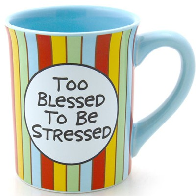 Too Blessed to Be Stressed--Mug   -