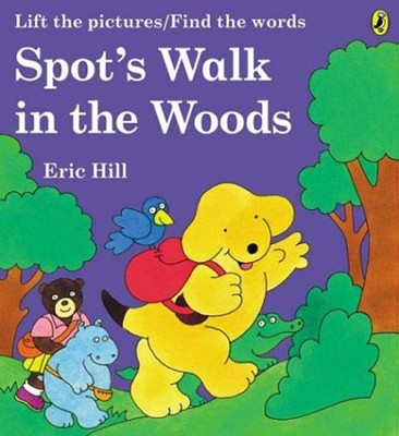 Spot's Walk in the Woods  -     By: Eric Hill