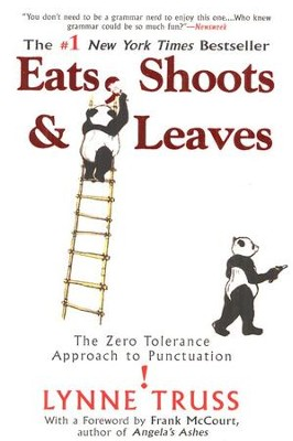 Eats, Shoots & Leaves: The Zero Tolerance Approach to Punctuation  -     By: Lynne Truss