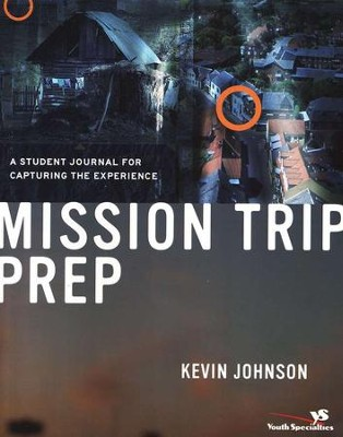 Missions Trip Prep Kit Student Guide  -     By: Kevin Johnson