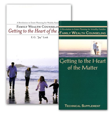 Family Wealth Counseling: Getting to the Heart of the Matter  -     By: E.G. Link