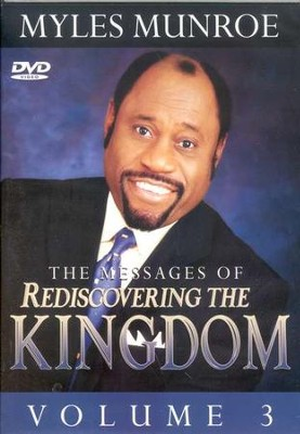 The Messages Of Rediscovering The Kingdom, Vol. 3, DVD   -     By: Myles Munroe