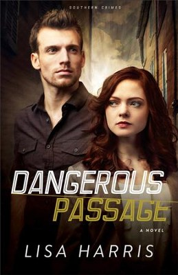 Dangerous Passage, Southern Crimes Series -eBook   -     By: Lisa Harris