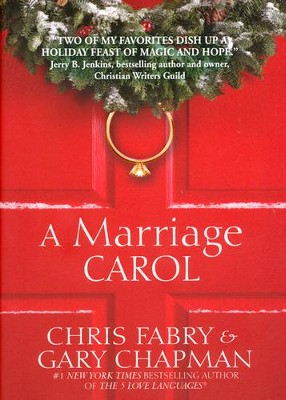 A Marriage Carol   -     By: Chris Fabry, Gary Chapman