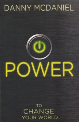 POWER: To Change the World  -     By: Danny McDaniel
