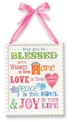 May You Be Blessed with Warmth, Love, Peace Plaque  -