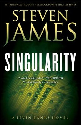 Singularity, Jevin Banks Series #2 -eBook   -     By: Steven James
