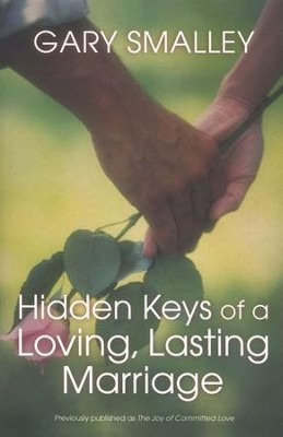 Hidden Keys of a Loving, Lasting Marriage   -     By: Dr. Gary Smalley
