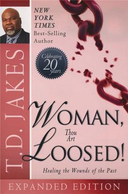 Woman Thou Art Loosed, Expanded Edition  -     By: T.D. Jakes