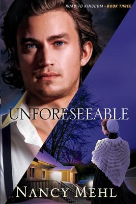Unforeseeable, Road to Kingdom Series #3 -eBook   -     By: Nancy Mehl