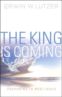 The King Is Coming: Preparing to Meet Jesus   -     By: Erwin W. Lutzer