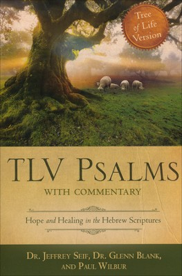 Tree of Life Version (TLV) Psalms with Commentary: Hope and Healing in the Hebrew Scriptures  -