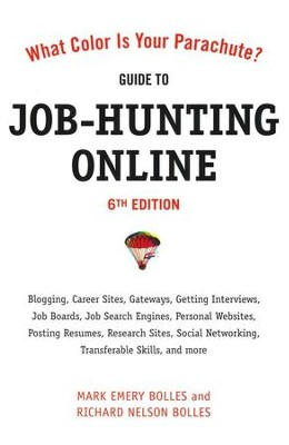 What Color is Your Parachute: Guide to Job-Hunting Online - 6th Edition  -     By: Mark Emory Boles, Richard Nelson Boles