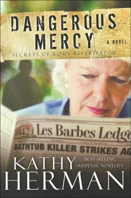 Dangerous Mercy, Secrets of Roux River Bayou Series #2   -     By: Kathy Herman