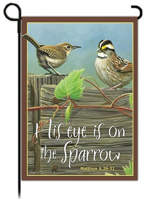 His Eye Is On the Sparrow Flag, Small  -     By: Hautman Brothers