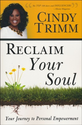 Reclaim Your Soul: Your Journey to Personal Empowerment  -     By: Cindy Trimm