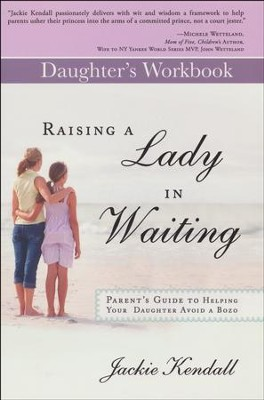 Raising a Lady in Waiting Daughter's Workbook  -     By: Jackie Kendall